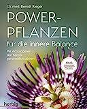 Powerpflanzen für die innere Balance: Mit Adaptogenen den Körper ganzheitlich stärken